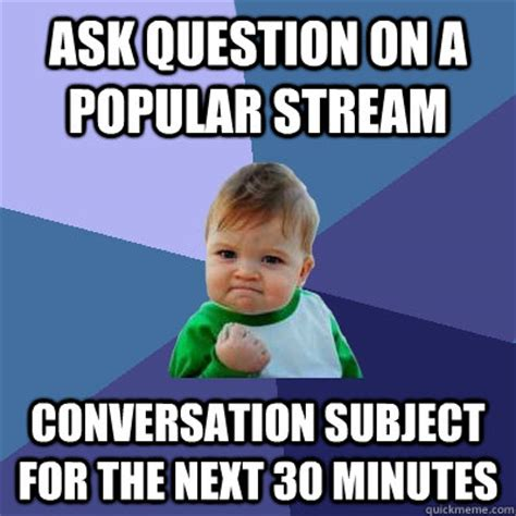 Memes For Conversation - ask question on a popular stream conversation subject for
