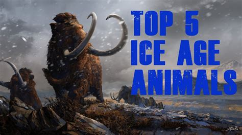 animal during great ice age top 5 ice age animals youtube