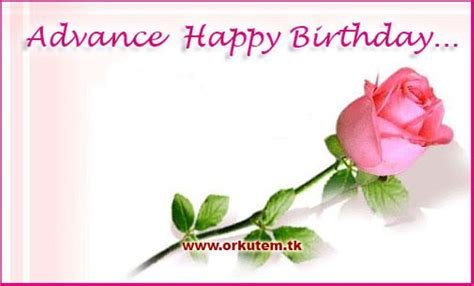 Advance Happy Birthday Wishes In Advance Birthday Wishes Wishes Greetings Pictures
