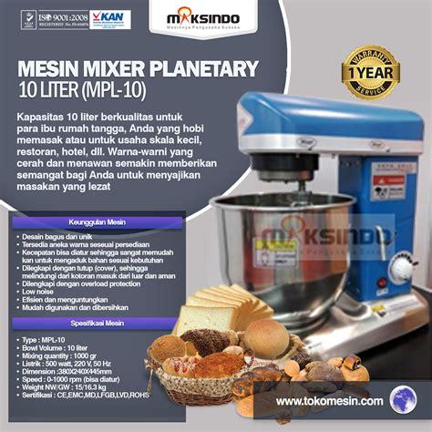 Mixer Roti Di Malang jual mesin mixer planetary 10 liter mpl 10 di malang toko mesin maksindo di malang toko