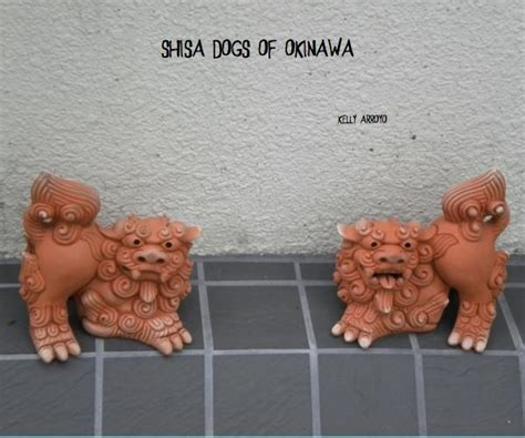 shisa dogs shisa dogs of okinawa by arroyo blurb books