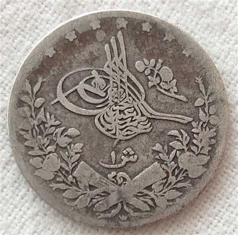 Ottoman Currency Turkey Ottoman Empire Coin 1 Kurus Sultan Abdul Hamid Ii 10 Year 1303 1886 Currency