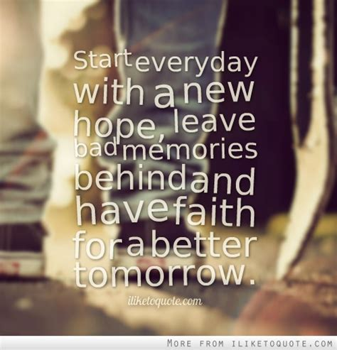 start every day with new hope start everyday with a new hope leave bad memories behind