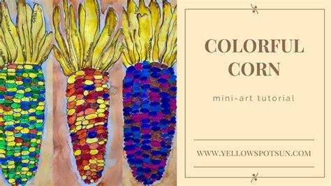 colorful corn colorful corn