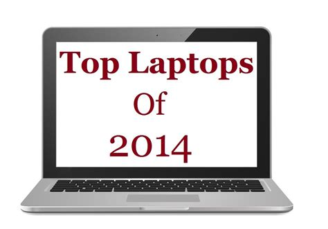 best laptops 2014 top laptops of 2014 ebuyer