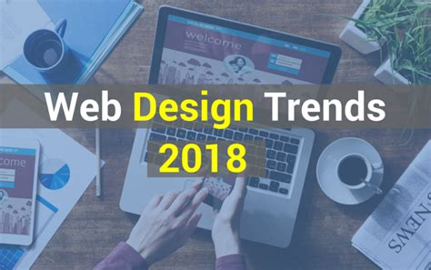 9 Remodeling Trends For The Coming Year by 9 Web Design Trends To In 2018