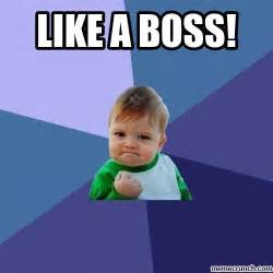 Like A Boss Meme - like a boss