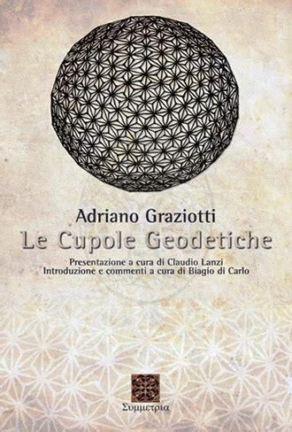 cupole geodetiche prezzo le cupole geodetiche u a graziotti arbor sapientiae