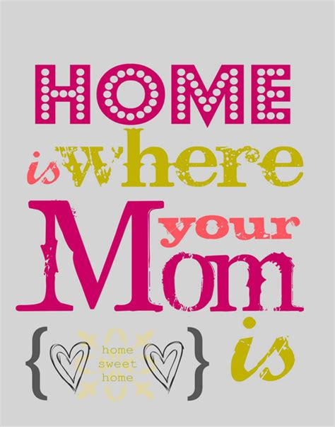 your moms house mothers day quotes about moms