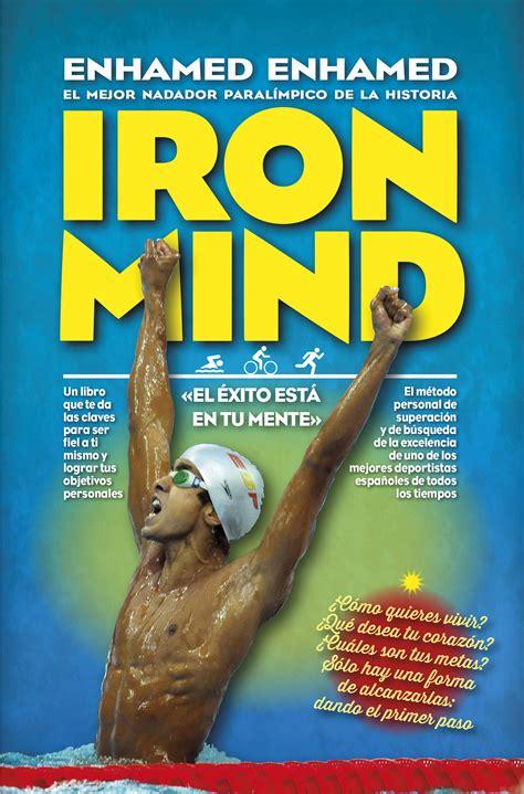 libro desata tu xito iron mind el xito est en tu mente librera deportiva