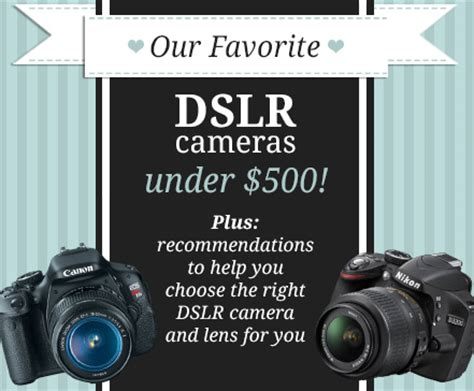 best dslr cameras under $500 comparison and buyer's guide