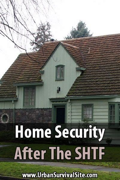 home security after the shtf survival and