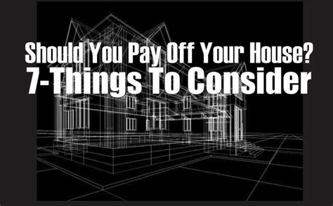 taking a mortgage on a paid off house should you pay off your house 7 things to consider investmentwatch
