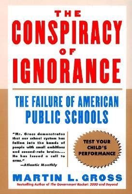 the conspiracy of you books the conspiracy of ignorance the failure of american