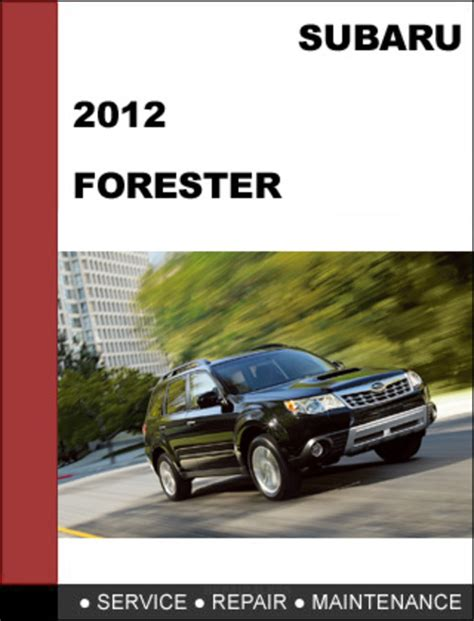 subaru forester 2012 factory shop service repair manual download