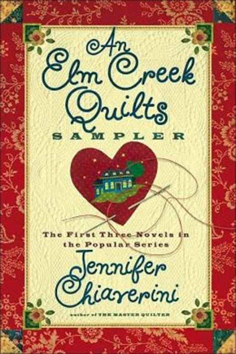 Elm Creek Quilt Series an elm creek quilts sler the three novels in the