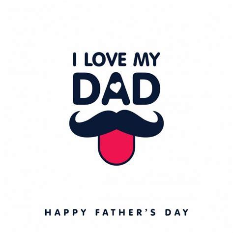 imagenes de i love you dad fondo divertido del d 237 a del padre descargar vectores gratis