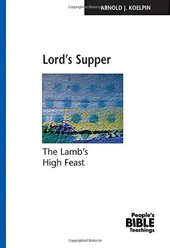 the lord s supper a introduction books arnold j koelpin author profile news books and speaking