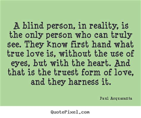 is love blind love lust and perception quotes from blind people quotesgram