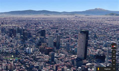 imagenes satelitales ciudad de mexico explora la ciudad de m 233 xico con google maps en 3d mundo