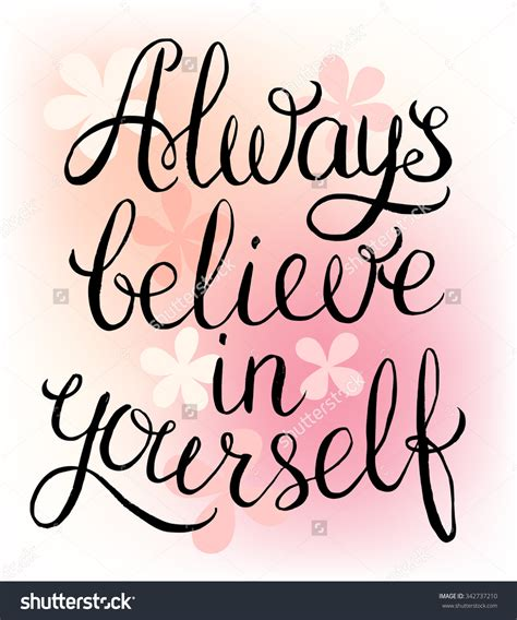 Believe Yourself 62 best believe in yourself quotes and sayings