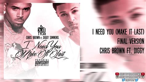 chris brown i needed you mp chris brown ft diggy i need you make it last final