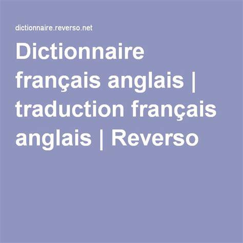 anglais franais dictionnaire dictionnaire fran 231 ais anglais traduction fran 231 ais