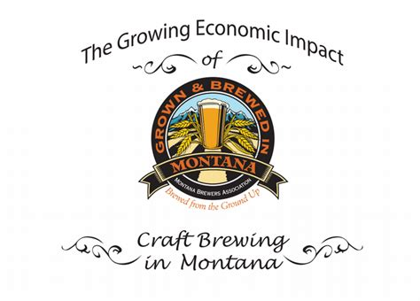Of Montana Executive Mba by The Growing Economic Impact Of Craft Brewing In Montana