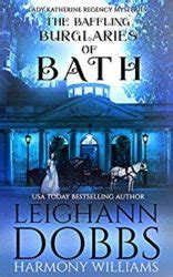 the baffling burglaries of bath katherine regency mysteries books leighann dobbs author of cozy mysteries and