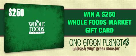 Whole Foods 250 Gift Card - win a 250 whole foods market gift card from one green planet