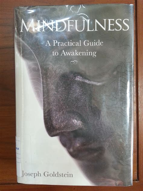 Pdf Mindfulness Practical Awakening Joseph Goldstein by Mindfulness A Practical Guide To Awakening By Joseph