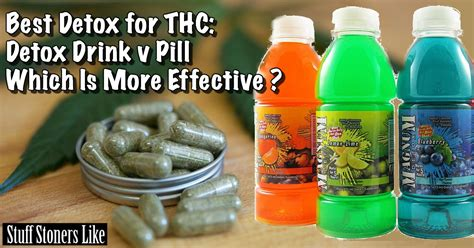 Detox Drinks You Can Buy by Best Detox For Thc Drink V Pill Which Is More Effective