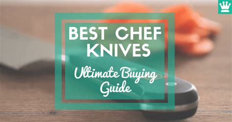 ultimate buying guide of best kitchen knives for the money 2018 the best chef knife ultimate buying guide 2018 kitchen