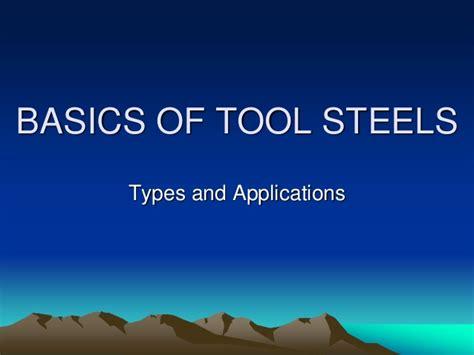 tool steel types basics of tool steel