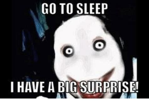 Meme Surprise - go to sleep i have a big surprise go to sleep meme on