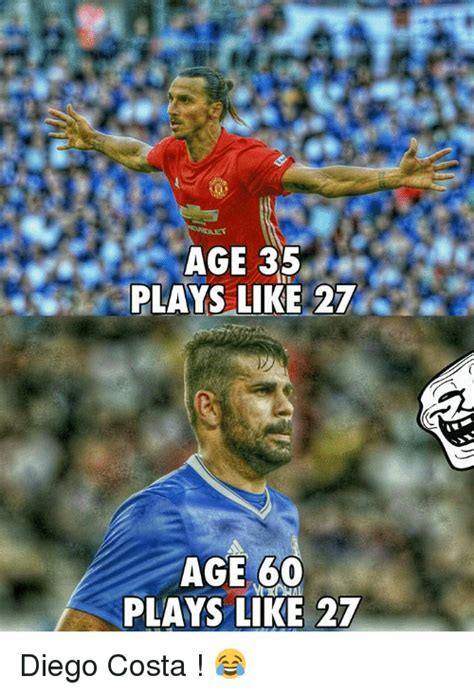 Diego Costa Meme - age 35 plays like 27 age 600 plays like 27 diego costa