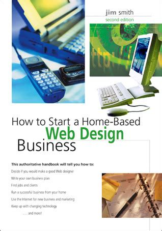 how to start a home based web design business 2nd by jim