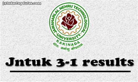 Mba 4th Sem Results Jntuk 2017 by Jntuk B Tech 3 1 Results Oct Nov 2017 Released R13 R10