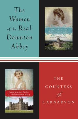 Downton Almina And Catherine Book Collection The Of The Real Downton Almina And The