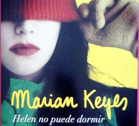 libro helen no puede dormir marian keyes regresa con helen no puede dormir area libros