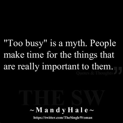 7 Things That Are Not So by Quot Busy Quot Is A Myth Make Time For The Things That