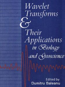 wavelets in medicine and biology books quot wavelet transforms and their recent applications in