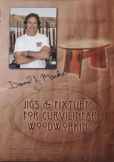 david marks woodworks curvilinear woodworking how to dvd david j marks