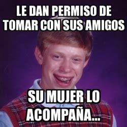 Meme Generator Dan Deacon - meme bad luck brian le dan permiso de tomar con sus