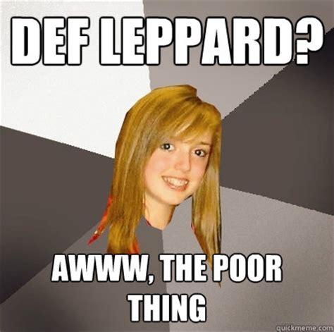 Awww Meme - def leppard awww the poor thing musically oblivious