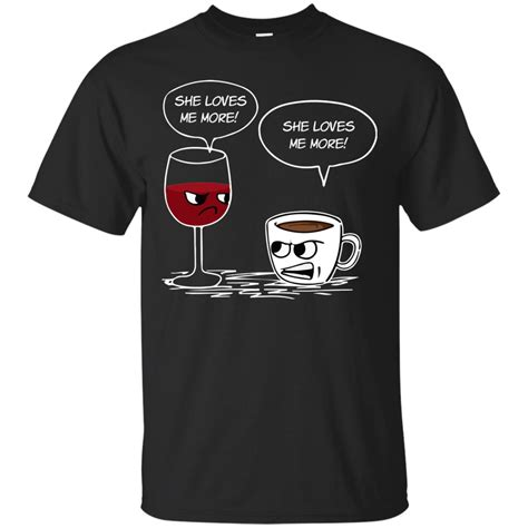 T Shirt She by Shirt She Me More Coffee Wine T Shirt
