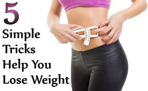 12 Simple Tricks To Make - 5 simple tricks help you lose weight care health