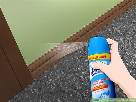7 Ways To Get Rid Of Dust Mites by The Best Ways To Get Rid Of Dust Mites Wikihow