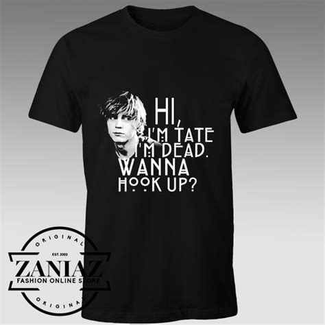 Kaos Im Dead Wanna Hook Up tshirt hi i m tate i m dead wanna hook up tshirts womens