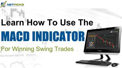 learn swing trading learn to use macd for better swing trading